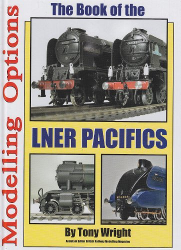 LNER Pacifics Modelling Options